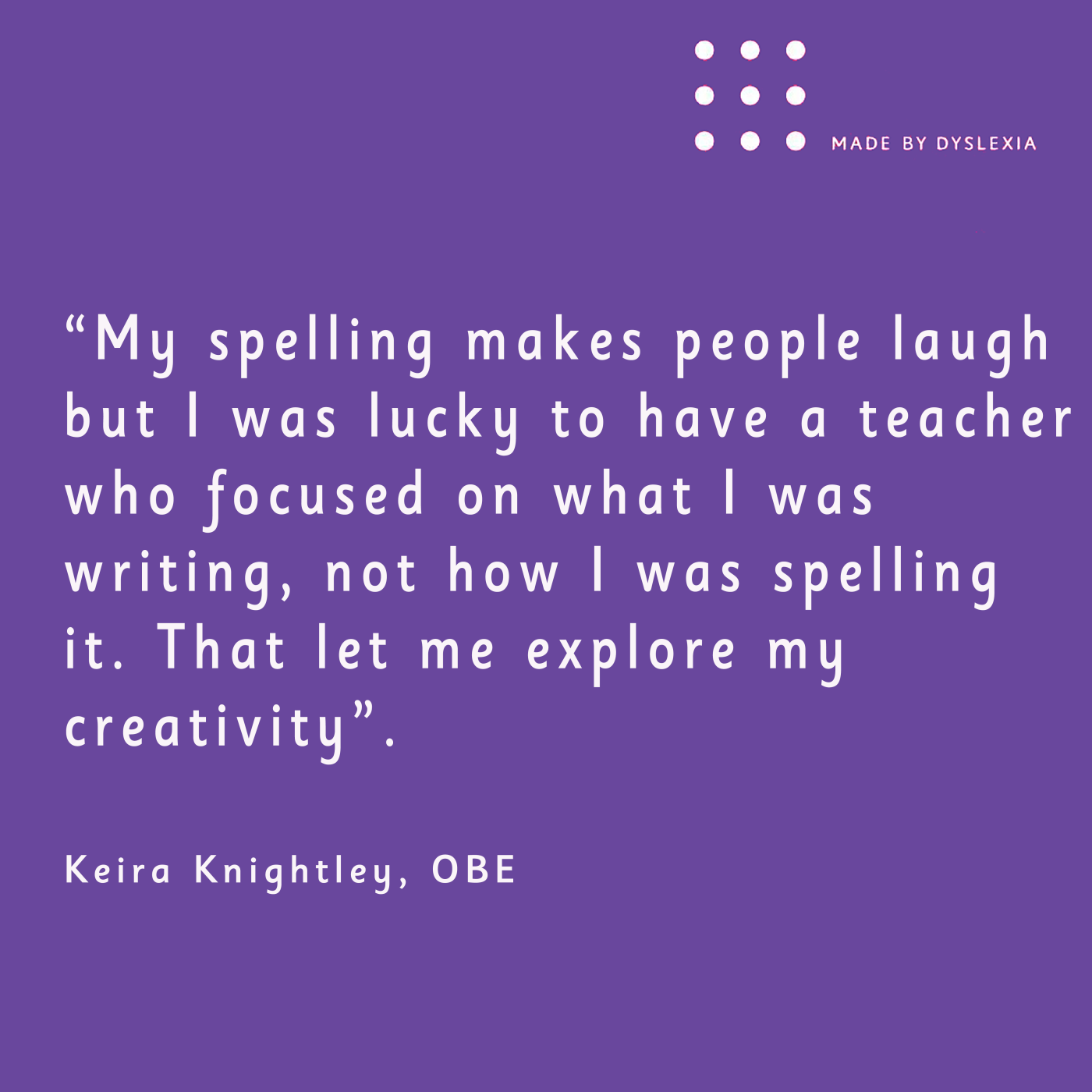 Keira Knightley says she was luck y to have a teacher who was focused on writing not spelling